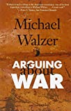 Walzer, Michael: Arguing About War (Yale Nota Bene)