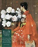 Pisano, Ronald G.: William Merritt Chase: The Paintings in Pastel, Monotypes, Painted Tiles And Ceramic Plates, Watercolors,...