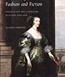 Ribeiro, Aileen: Fashion And Fiction: Dress in Art and Literature in Stuart England