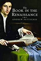 The Book in the Renaissance by Prof. Andrew…