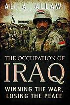 The Occupation of Iraq: Winning the War,…