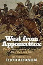 West from Appomattox: The Reconstruction of…