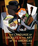 Sullivan, Edward J.: The Language of Objects in the Art of the Americas