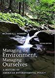 Andrews, Richard N. L.: Managing the Environment, Managing Ourselves: A History of American Environmental Policy