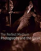 The Perfect Medium: Photography and the…