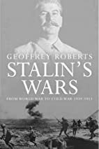 Stalin's Wars: From World War to Cold War,…