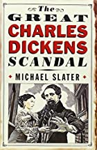 The Great Charles Dickens Scandal by Michael…