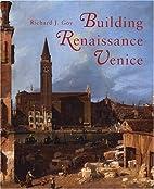 Building Renaissance Venice: Patrons,…
