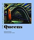 The Neighborhoods of Queens by Claudia…