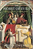 Dormandy, Thomas: The Worst of Evils: The Fight Against Pain