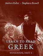 Learn to Read Greek: Workbook, Part 2 by…