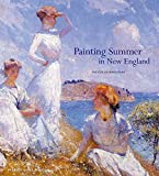 Fairbrother, Trevor: Painting Summer in New England