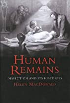 Human Remains: Dissection and Its Histories…