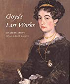 Goya's Last Works by Professor Jonathan…