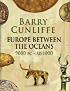 Europe Between the Oceans: 9000 BC-AD 1000…