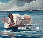 Watercolors by Winslow Homer: The Color of…