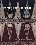 The Art of Indonesian Textiles: The E. M.…