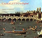 Canaletto in England: A Venetian Artist…