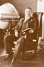 Theodore Roosevelt: Preacher of…