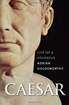 Caesar: Life of a Colossus by Adrian…