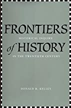 Frontiers of History: Historical Inquiry in…