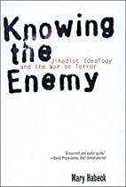 Knowing the Enemy: Jihadist Ideology and the…
