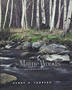 The Maine Woods: A Fully Annotated Edition…