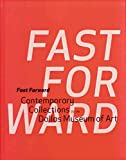 Lane, John R.: Fast Forward: Contemporary Collections for the Dallas Museum of Art