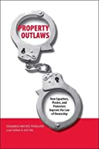 Property Outlaws: How Squatters, Pirates,…