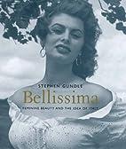 Bellissima: Feminine Beauty and the Idea of…
