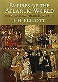 John H. Elliott: Empires of the Atlantic World: Britain and Spain in America 1492-1830