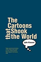 The Cartoons that Shook the World by Jytte…