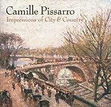 Levitov, Karen: Camille Pissarro: Impressions of City and Country