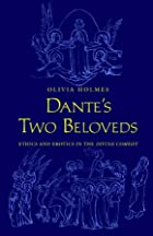 Dante&#039;s Two Beloveds: Ethics and&hellip;
