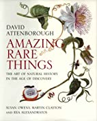 Amazing Rare Things: The Art of Natural…