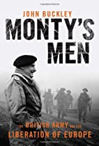 Monty's Men: The British Army and the…