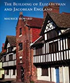 The Building of Elizabethan and Jacobean…