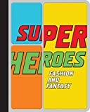 Bolton, Andrew: Superheroes: Fashion and Fantasy (Metropolitan Museum of Art)