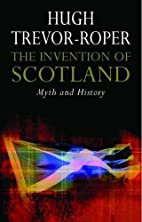 The Invention of Scotland: Myth and History…