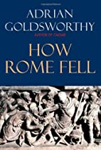 How Rome Fell: Death of a Superpower by…