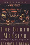 Brown, Raymond E.: The Birth of the Messiah: A Commentary on the Infancy Narratives in the Gospels of Matthew and Luke (The Anchor Yale Bible Reference Library)