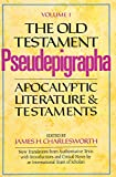Charlesworth, James H.: The Old Testament Pseudepigrapha: Apocalyptic Literature and Testaments