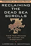 Schiffman, Lawrence H.: Reclaiming the Dead Sea Scrolls: The History of Judaism, the Background of Christianity, and the Lost Library of Qumran