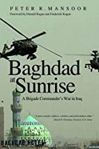 Baghdad at Sunrise: a Brigade Commander's…