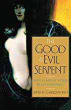 The good and evil serpent : how a universal…