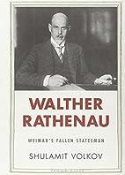Walther Rathenau: Weimar's Fallen…
