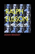 Ralph Ellison in Progress: From Invisible…