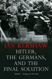 Kershaw, Ian: Hitler, the Germans, and the Final Solution