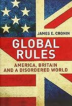 Global Rules: America, Britain and a…
