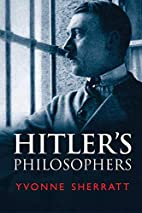 Hitler's Philosophers by Yvonne…